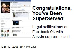 Congratulations, You've Been SuperServed!