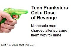 Teen Pranksters Get a Dose of Revenge