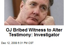 OJ Bribed Witness to Alter Testimony: Investigator