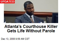Atlanta's Courthouse Killer Gets Life Without Parole