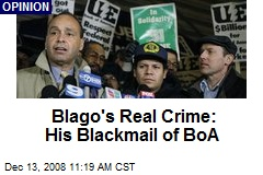 Blago's Real Crime: His Blackmail of BoA