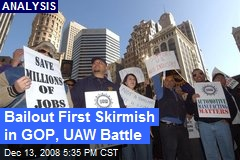 Bailout First Skirmish in GOP, UAW Battle
