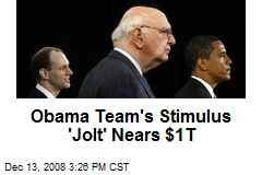 Obama Team's Stimulus 'Jolt' Nears $1T