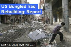 US Bungled Iraq Rebuilding: Report