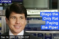 Blago the Only Rat Paying the Piper