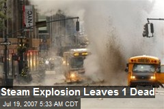 Steam Explosion Leaves 1 Dead