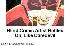 Blind Comic Artist Battles On, Like Daredevil
