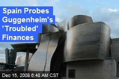 Spain Probes Guggenheim's 'Troubled' Finances