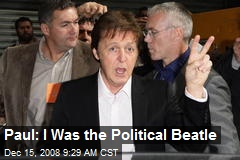 Paul: I Was the Political Beatle