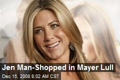 Jen Man-Shopped in Mayer Lull