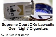 Supreme Court OKs Lawsuits Over 'Light' Cigarettes