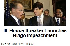 Ill. House Speaker Launches Blago Impeachment