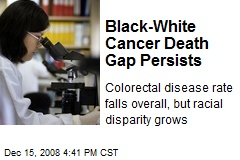 Black-White Cancer Death Gap Persists