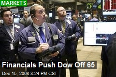 Financials Push Dow Off 65