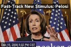 Fast-Track New Stimulus: Pelosi