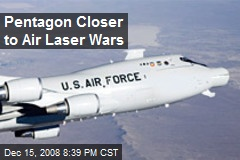 Pentagon Closer to Air Laser Wars