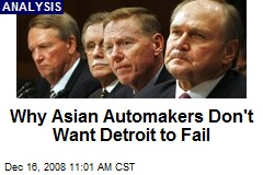 Why Asian Automakers Don't Want Detroit to Fail