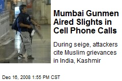 Mumbai Gunmen Aired Slights in Cell Phone Calls