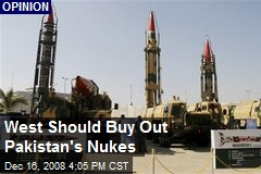 West Should Buy Out Pakistan's Nukes