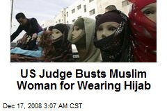 US Judge Busts Muslim Woman for Wearing Hijab