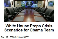 White House Preps Crisis Scenarios for Obama Team