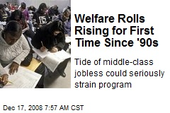 Welfare Rolls Rising for First Time Since '90s