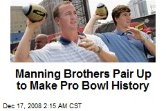 Manning Brothers Pair Up to Make Pro Bowl History