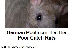 German Politician: Let the Poor Catch Rats