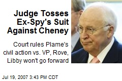 Judge Tosses Ex-Spy's Suit Against Cheney