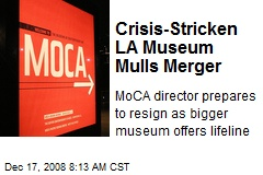 Crisis-Stricken LA Museum Mulls Merger