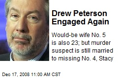 Drew Peterson Engaged Again