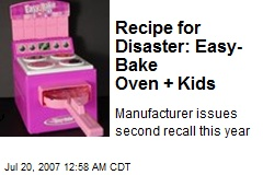 Recipe for Disaster: Easy-Bake Oven + Kids