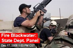 Fire Blackwater: State Dept. Panel