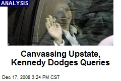 Canvassing Upstate, Kennedy Dodges Queries