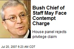 Bush Chief of Staff May Face Contempt Charge