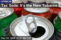 Tax Soda: It's the New Tobacco