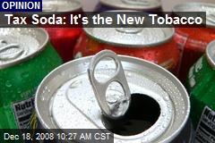 Tax Soda: It's the New Tobacco