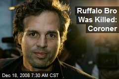 Ruffalo Bro Was Killed: Coroner
