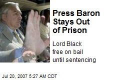 Press Baron Stays Out of Prison