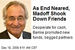 As End Neared, Madoff Shook Down Friends
