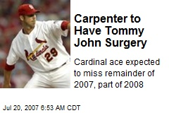 Carpenter to Have Tommy John Surgery