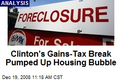 Clinton's Gains-Tax Break Pumped Up Housing Bubble