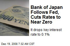 Bank of Japan Follows Fed, Cuts Rates to Near Zero