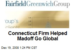 Connecticut Firm Helped Madoff Go Global