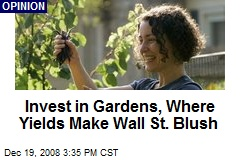 Invest in Gardens, Where Yields Make Wall St. Blush