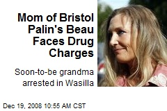 Mom of Bristol Palin's Beau Faces Drug Charges