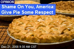 Shame On You, America: Give Pie Some Respect