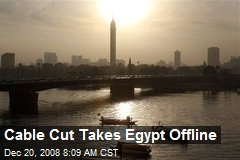 Cable Cut Takes Egypt Offline
