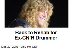 Back to Rehab for Ex-GN'R Drummer