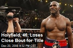 Holyfield, 46, Loses Close Bout for Title